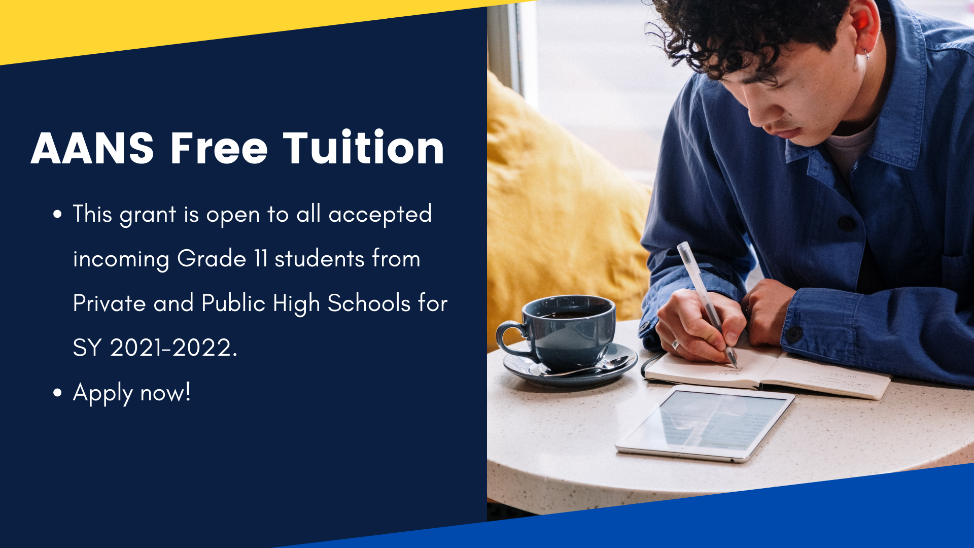 This grant is open to all accepted incoming Grade 11 students from Private and Public High Schools for SY 2021-2022. Apply now at (paste link for enrollment)